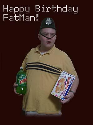 FatManBDay.jpg